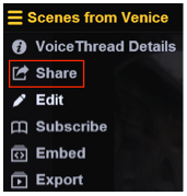 Within the VoiceThread presentation itself, click the option menu in the upper left corner and select Share.